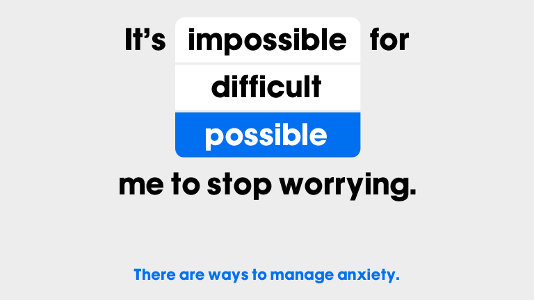 There are ways to manage anxiety