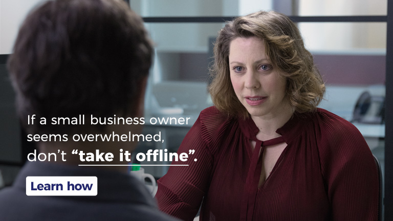 """If a small business owner seems overwhelmed, don't """"take it offline"""". Learn How."""